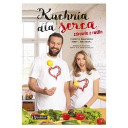 Kuchnia dla serca V. Domaradzka R. Zakrzewski